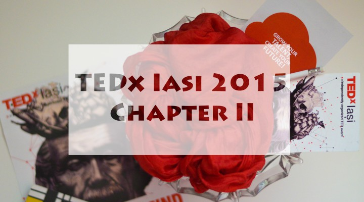 Out of your mind: TEDx Iasi 2015 (Chapter II)